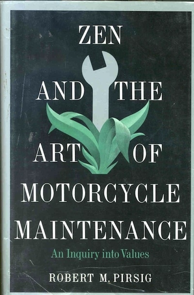 Zen and the Art of Motorcycle Maintenance